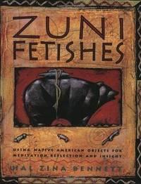Zuni Fetishes by Hal Zina Bennett
