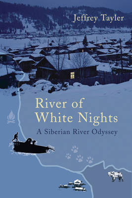 River of White Nights by Jeffrey Tayler image