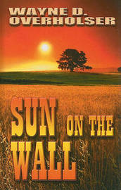 Sun on the Wall by Wayne D Overholser image