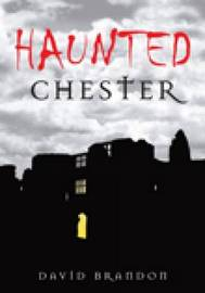 Haunted Chester by David Brandon image