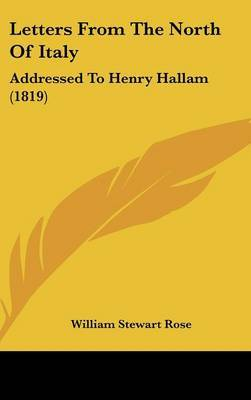 Letters from the North of Italy: Addressed to Henry Hallam (1819) by William Stewart Rose image