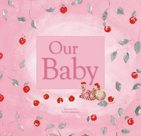 Our Baby Baby Book (Pink) by Kathryn Zammit