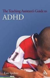 The Teaching Assistant's Guide to ADHD by Kate E. Spohrer image