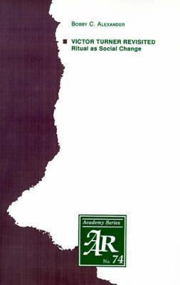 Victor Turner Revisited by Bobby C. Alexander