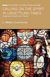 Calling on the Spirit in Unsettling Times by L.William Countryman