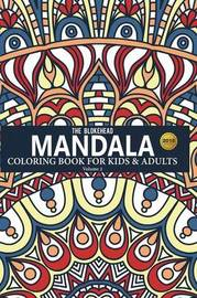 Mandala Coloring Book for Kids & Adults, Volume 2 by The Blokehead