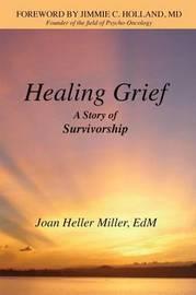 Healing Grief by Joan Heller Miller Edm