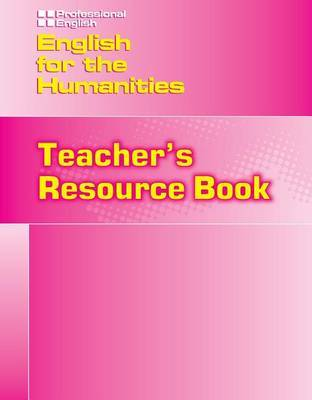 English for the Humanities - Teacher Resource Book by Kristin Johanssen