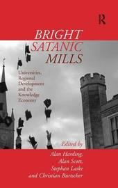Bright Satanic Mills by Alan Harding