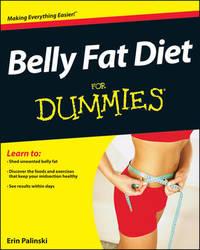 Belly Fat Diet For Dummies by Erin Palinski-Wade
