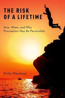 The Risk of a Lifetime by Rivka Weinberg