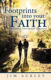 Footprints Into Your Faith by Jim Ackley