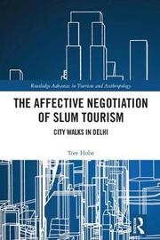 The Affective Negotiation of Slum Tourism by Tore Holst