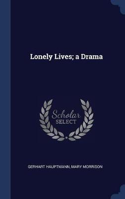 Lonely Lives; A Drama by Gerhart Hauptmann image