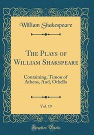 The Plays of William Shakspeare, Vol. 19 by William Shakespeare image