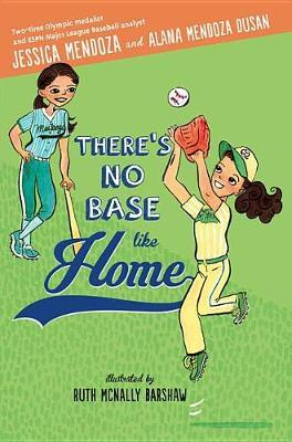 There's No Base Like Home by Jessica Mendoza