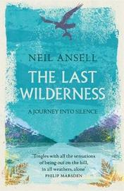 The Last Wilderness by Neil Ansell image