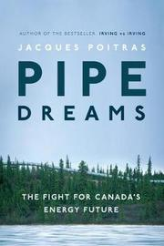 Pipe Dreams by Jacques Poitras