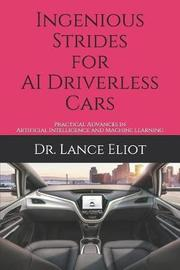 Ingenious Strides for AI Driverless Cars by Lance Eliot image