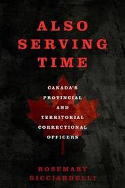 Also Serving Time by Rosemary Ricciardelli
