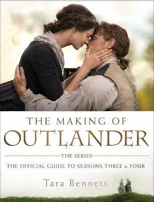 The Making of Outlander: The Series by Tara Bennett