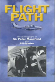 Flight Path: The Autobiography of Sir Peter Masefield by Peter Masefield image