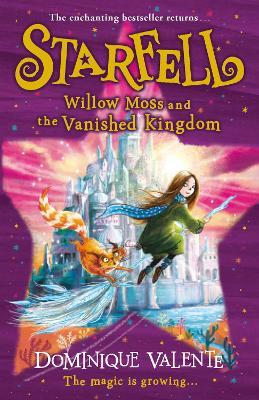 Starfell: Willow Moss and the Vanished Kingdom by Dominique Valente