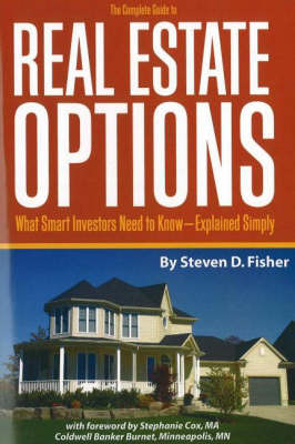 The Complete Guide to Real Estate Options: What Smart Investors Need to Know - Explained Simply by Steven D. Fisher image