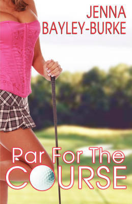 Par for the Course by Jenna Bayley-Burke image