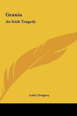 Grania: An Irish Tragedy by Gregory Lady Gregory image