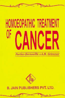 Homoeopathic Treatment of Cancer by F. Bernoville