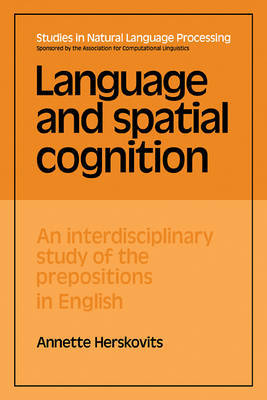 Language and Spatial Cognition by Annette Herskovits