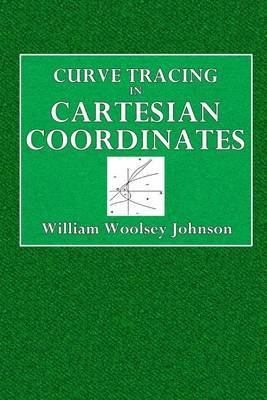 Curve Tracing in Cartesian Coordinates by William Woolsey Johnson image