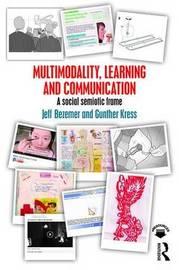 Multimodality, Learning and Communication by Jeff Bezemer