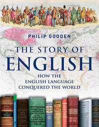 The Story of English by Philip Gooden image