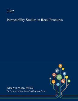Permeability Studies in Rock Fractures by Wing-Yee Wong image