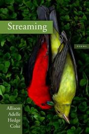 Streaming by Allison Adelle Hedge Coke