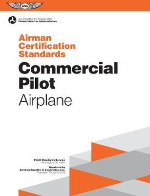 Commercial Pilot Airman Certification Standards - Airplane by Federal Aviation Administration (Faa)