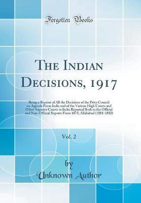 The Indian Decisions, 1917, Vol. 2 by Unknown Author