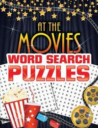 At the Movies Word Search Puzzles by Ilene Rattiner