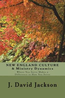 New England Culture & Ministry Dynamics by Dr J David Jackson image