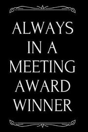 Always in a Meeting Award Winner by Kudos Media Press