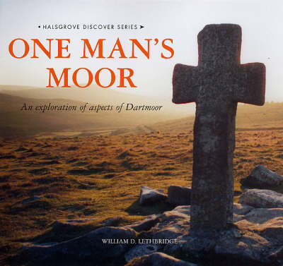 One Man's Moor: An Exploration of Aspects of Dartmoor by William D. Lethbridge image