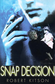 Snap Decision by Robert James Kitson image