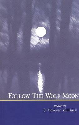 Follow the Wolf Moon by S. Donovan Mullaney image