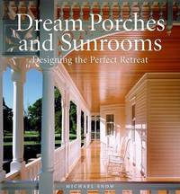 Dream Porches and Sunrooms by Michael Snow image