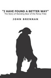 I Have Found a Better Way by John Brennan