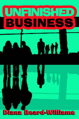 Unfinished Business by Diana Beard-Williams