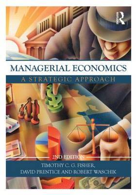Managerial Economics, Second Edition by Robert Waschik