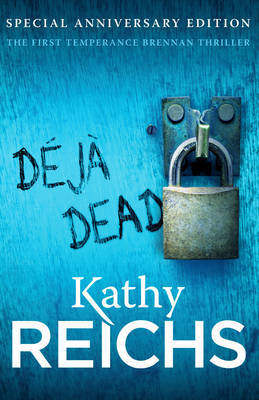 Deja Dead (Tempe Brennan #1) by Kathy Reichs image